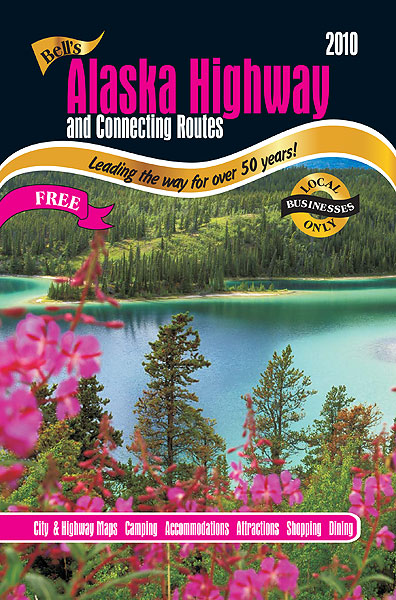 Bells 2010 Alaska Highway Guide